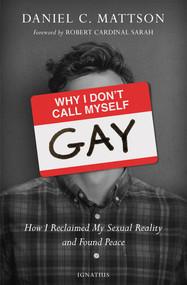 Why I Don't Call Myself Gay - Daniel Mattson