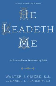 He Leadeth Me - Fr. Walter Ciszek, SJ