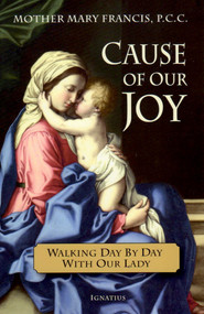 Cause of Our Joy - Mother Mary Francis, PCC