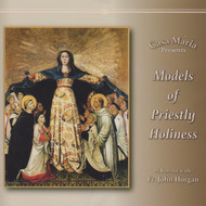 Models of Priestly Holiness (CDs) - Fr. John Horgan