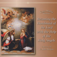 Becoming the Handmaid of the Lord (CDs) - Fr. John Horgan