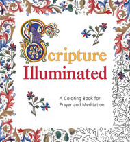 Scripture Illuminated: A Coloring Book for Prayer and Meditation