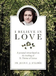 I Believe in Love - Fr. Jean D'Elbee
