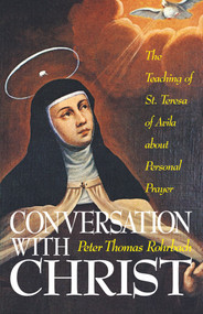 Conversation with Christ - Peter Thomas Rohrbach