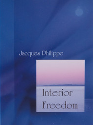 Interior Freedom - Fr. Jacques Philippe