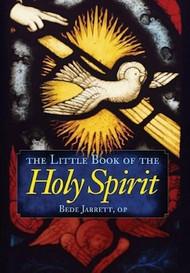 The Little Book of the Holy Spirit- Fr. Bede Jarrett, OP