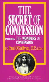 The Secret of Confession - Fr. Paul O'Sullivan, OP