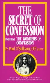 The Secret of Confession - Fr. Paul O'Sullivan, OP