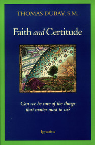 Faith and Certitude - Fr. Thomas Dubay, SM