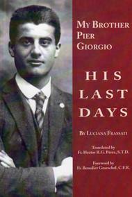 My Brother Pier Giorgio: His Last Days - Luciana Frassati