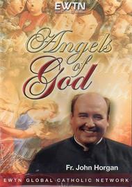 Angels of God (DVD) - Fr. John Horgan