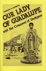 Our Lady of Guadalupe and the Conquest of Darkness