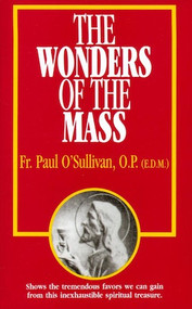 The Wonders of the Mass - Fr. Paul O'Sullivan