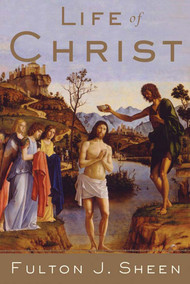 Life of Christ - Archbishop Fulton Sheen