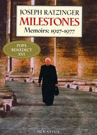 Milestones: Memoirs 1927-1977 - Joseph Cardinal Ratzinger
