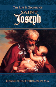 The Life and Glories of Saint Joseph - Edward Healy Thompson
