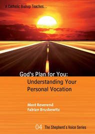 God's Plan for You - Bishop Fabian Bruskewitz