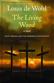 The Living Wood - Louis de Wohl