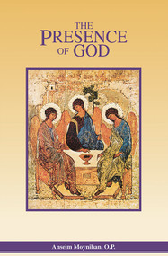 The Presence of God - Fr. Anselm Moynihan, OP