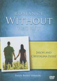 Romance Without Regret - Jason and Crystalina Evert
