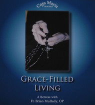 Grace-Filled Living (CDs) - Fr. Brian Mullady, OP
