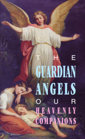 The Guardian Angels: Our Heavenly Companions