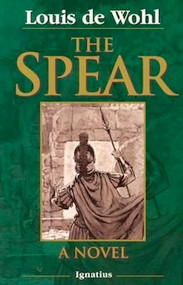 The Spear: A Novel by Louis de Wohl