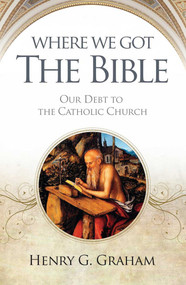 Where We Got the Bible - Henry Graham