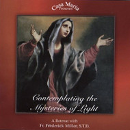 Contemplating the Mysteries of Light (CDs) - Fr. Frederick Miller