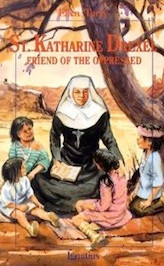 St Katharine Drexel: Friend of the Oppressed by Ellen Tarry