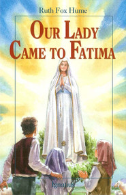 Our Lady Came to Fatima - Ruth Fox Hume
