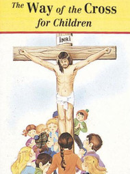 The Way of the Cross for Children - Fr. Jude WInkler
