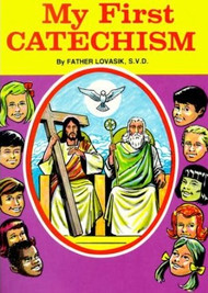 My First Catechism - Fr. Lawrence Lovasik