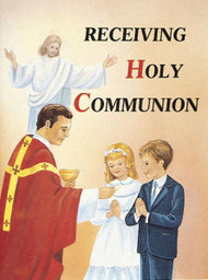 Receiving Holy Communion - Fr. Lawrence Lovasik