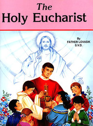 The Holy Eucharist - Fr. Lawrence Lovasik