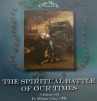 The Spiritual Battle of Our Times (CDs) - Fr. Bill Casey