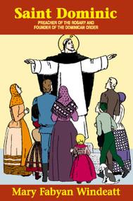 Saint Dominic - Mary Fabyan Windeatt