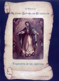 La Historia de Nuestra Señora de Guadalupe, Emperatriz de las Américas