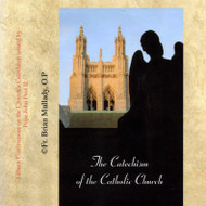 The Catechism of the Catholic Church (CDs) - Fr. Brian Mullady, OP