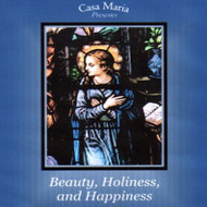 Beauty, Holiness, and Happiness (CDs) - Fr. Thomas Dubay, SM