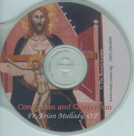 Confession and Conversion (CD) - Fr. Brian Mullady, OP