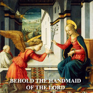 Behold the Handmaid of the Lord (CDs) - Fr. David Skillman