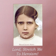 Lord, Stretch Me to Heroism (CDs) - Fr. Angelus Shaughnessy, OFM Cap