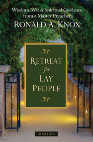 A Retreat for Lay People - Msgr. Ronald Knox