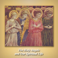 The Holy Angels and Our Spiritual Life (CDs) - Fr. John Horgan
