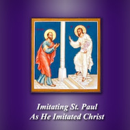 Imitating Paul as He Imitated Christ: A Pauline Lent - Fr Roger Landry