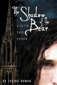 The Shadow of the Bear: A Fairy Tale Retold by Regina Doman