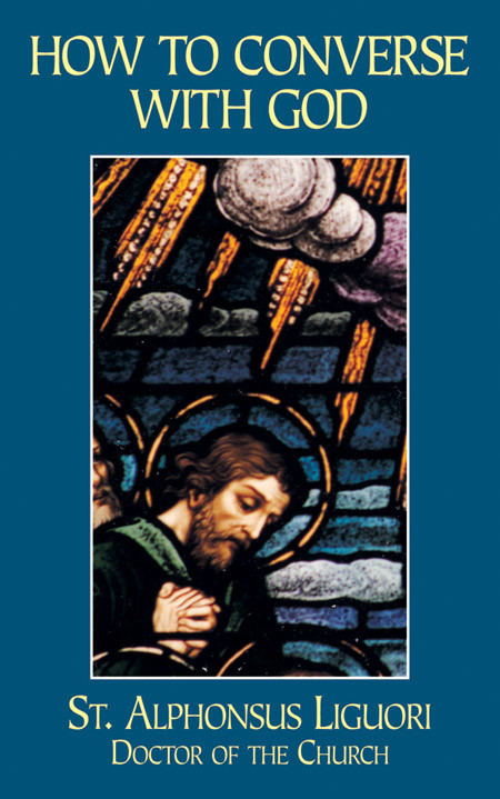 How to Converse with God by Saint Alphonsus Liguori