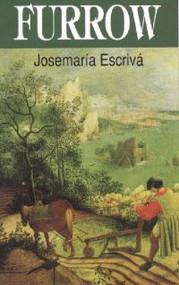 Furrow by St. Josemaria Escriva