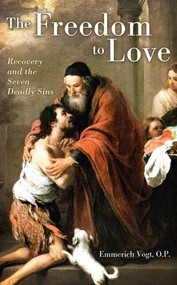The Freedom to Love by Fr. Emmerich Vogt, OP